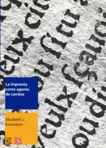 La imprenta como agente de cambio : comunicación y transformaciones culturales en la Europa moderna temprana