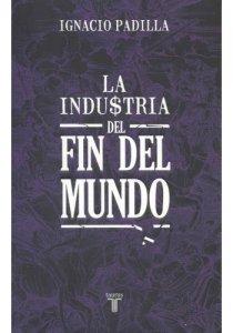 La industria del fin del mundo