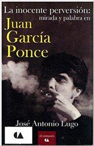 La inocente perversión : mirada y palabra en Juan García Ponce