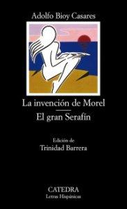 La invención de Morel ; El gran Serafín