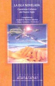 La isla novelada : cuentistas cubanos del nuevo siglo