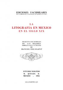 La litografía en México en el siglo XIX : sesenta facsímiles de las mejores obras con un texto de Manuel Toussaint