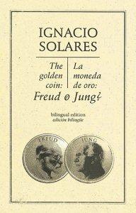 La moneda de oro ¿Freud o Jung? / The golden coin, Freud or Jung? (Edición bilingüe)