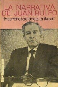 La narrativa de Juan Rulfo: interpretaciones críticas