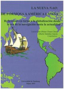 La nueva nao : de Formosa a América Latina : reflexiones en torno a la globalización desde la era de la navegación hasta la actualidad.