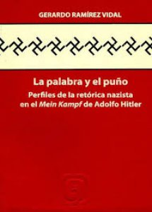 La palabra y el puño. Perfiles de la retórica nazista en el Mein Kampf de Adolfo Hitler