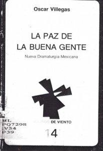 La paz de la buena gente : nueva dramaturgia mexicana