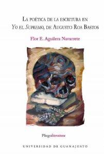 La poética de la escritura en Yo el Supremo, de Augusto Roa Bastos