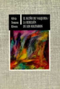 El sueño de Valquiria ; La rebelión de los solitarios