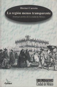 La región menos transparente : antología poética de la ciudad de México