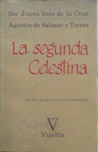 La segunda Celestina : Una comedia perdida de Sor Juana
