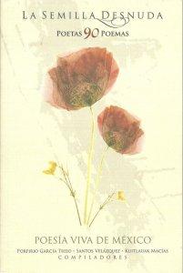 La semilla desnuda : poetas 90 poemas