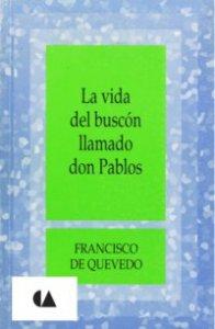 La vida del buscón llamado don Pablos