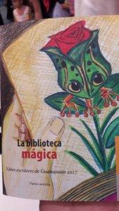 La biblioteca mágica : niños escritores de Guanajuato 2017
