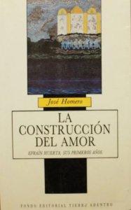 La construcción del amor : Efraín Huerta, sus primeros años