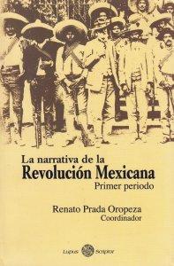 La narrativa de la Revolución Mexicana. Primer periodo