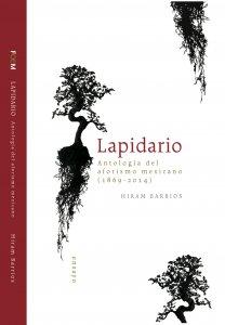 Lapidario : antología del aforismo mexicano (1869-2014)