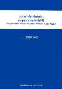 Las batallas desiertas del pensamiento del 68 : acercamiento analítico a Ciudades desiertas de José Agustín