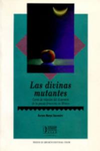 Las divinas mutantes. Cartas de relación del itinerario de la poesia femenina en México