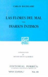 Las flores del mal ; Diarios íntimos