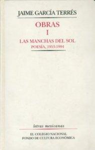 Obras I. Las manchas del sol : Poesía 1953-1994