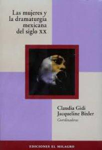 Las mujeres y la dramaturgia mexicana del siglo XX. Aproximaciones críticas