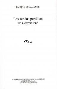 Las sendas perdidas de Octavio Paz