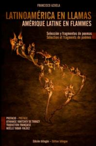 Latinoamérica en llamas : selección y fragmentos de poemas = Amérique latine en flammes : sélection et fragments de poèmes