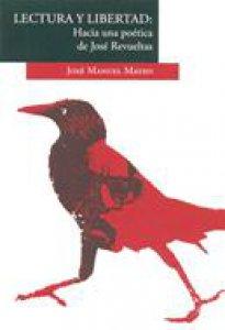 Lectura y libertad. Hacia una poética de José Revueltas