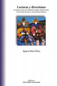 Lecturas y diversiones: la poesía crítica de Eduardo Lizalde, Gabriel Zaid, José Carlos Becerra y José Emilio Pacheco
