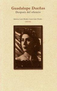 Guadalupe Dueñas : después del silencio