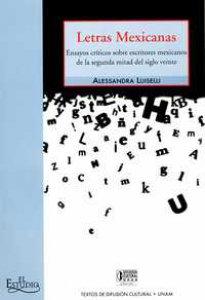 Letras mexicanas : ensayos críticos sobre escritores mexicanos de la segunda mitad del siglo veinte