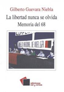 La libertad nunca se olvida : memoria del 68