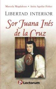 Libertad interior : Sor Juana Inés de la Cruz