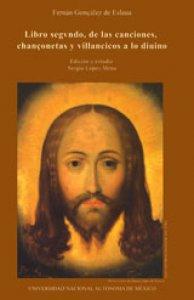 Libro segundo, de las canciones, chançonetas y villancicos a lo divino