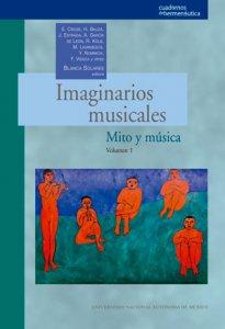 Imaginarios musicales: mito y música. Volumen 1