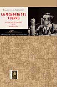 La memoria del cuerpo : Salvador Elizondo y su escritura