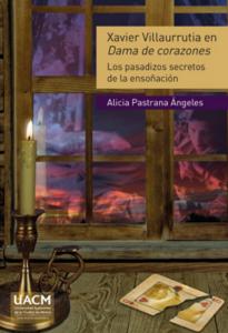 Xavier Villaurrutia en Dama de corazones : los pasadizos secretos de la ensoñación