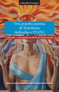 Tres grandes poemas de Enjeduana dedicados a Inana