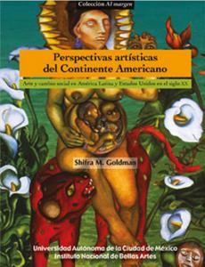 Perspectivas artísticas del Continente Americano : arte y cambio social en América Latina y Estados Unidos en el siglo XX