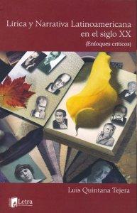 Lírica y narrativa latinoamericana en el siglo XX. (Enfoques críticos)