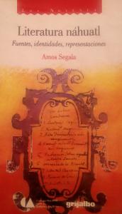 Literatura náhuatl : fuentes, identidades, representaciones