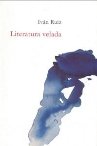 Literatura velada. (Juan García Ponce en Crónica de la intervención)