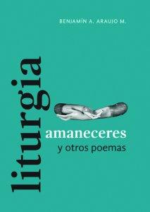 Liturgia, amaneceres y otros poemas