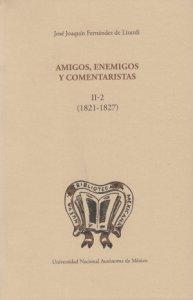 Amigos, enemigos y comentaristas II-2  (1821-1827)
