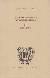 Amigos, enemigos y comentaristas II-1 (1821-1827)