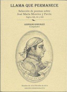 Llama que permanece : Selección de poemas sobre José María Morelos y Pavón siglos XIX, XX y XXI