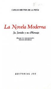 La novela moderna : su sentido y su mensaje : ensayo de interpretación literario-filosófica