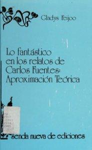 Lo fantástico en los relatos de Carlos Fuentes : aproximación teórica