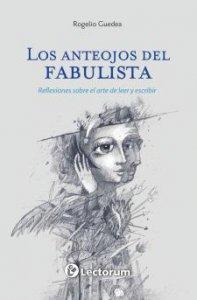 Los anteojos del fabulista: reflexiones sobre el arte de leer y escribir